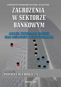 Zagrożenia w sektorze bankowymm. Analiza kryminalna zjawisk oraz możliwości przeciwdziałania