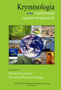 Kryminologia wobec współczesnych zagrożeń ekologicznych