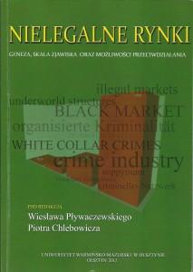 Nielegalne rynki. Geneza, skala zjawiska oraz możliwości przeciwdziałania