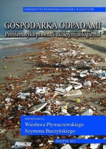 Gospodarka odpadami. Problematyka prawna i ekokryminologiczna