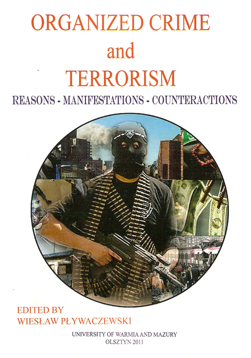 Organized crime and terrorism. Reasons, manifestations,counteractions